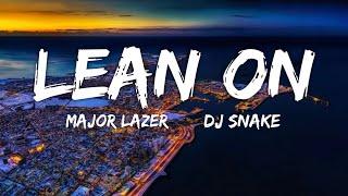 Lean On - Major Lazer DJ Snake (Lyrics) | Fab Music