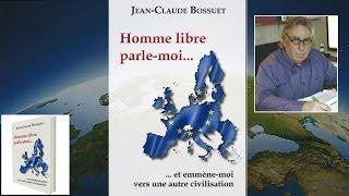 """Présentation du livre audio """"homme libre, parle-moi..."""" de Jean-Claude Bossuet"""