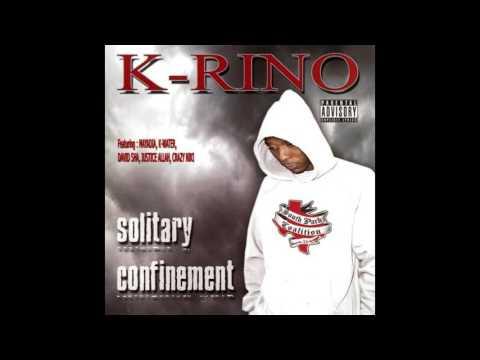 K-Rino - Solitary Confinement (Full Album)