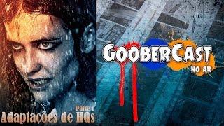 Adaptações de HQs (Pt 1) - GooberCast Especial #002