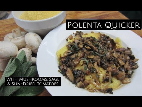 Polenta With Mushroom, Sage, & Sun-Dried Tomatoes - Quicker Than You Think