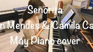Señorita Shawn Mendes & Camila Cabello | Mây Piano Cover видео