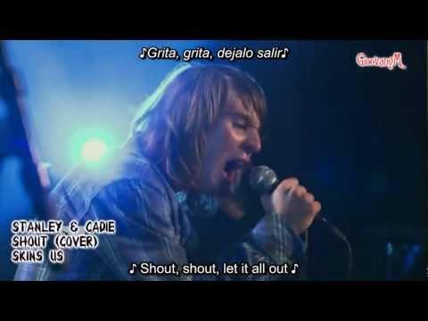 Shout - Stanley & Cadie (Skins US) Lyrics español / Ingles