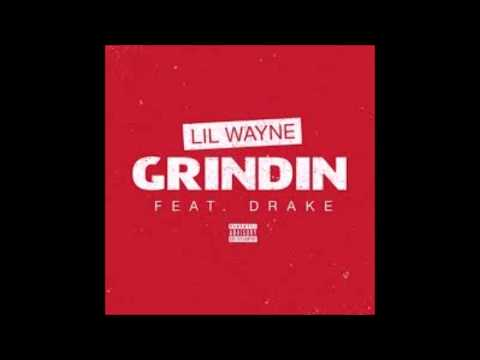 Lil Wayne (Feat.Drake)- Grindin