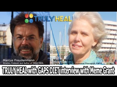TRULY HEAL with GAPS DIET interview with  Meme Grant