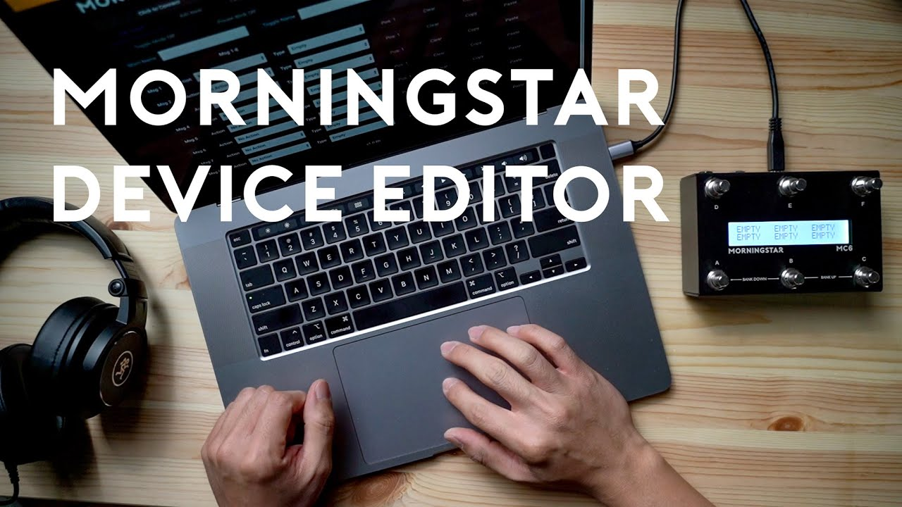 Basics: Using the Morningstar Device Editor