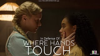 In Defense of 'Where Hands Touch' Part 2 | You Can't Unwatch It