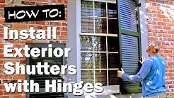 How to Install Exterior Shutters (Functional) with Hinges