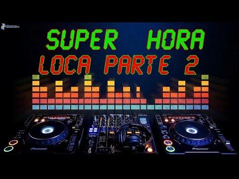 HORA LOCA PARTE 2