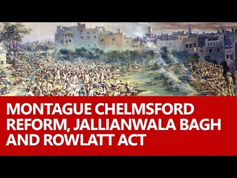Montague Chelmsford Reform, Jallianwala Bagh, and Rowlatt Act by Roman Saini [UPSC/IAS]
