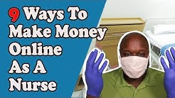 How To Make Money Online As A Nurse: 9 Ways to Make Money Online As A Nurse