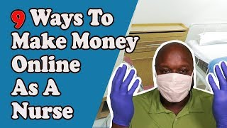 In this video, i give a step by guide how nurse can make money online. begin the video with few examples of what my wife and sister have experienc...