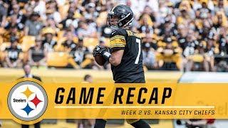 Week 2: Pittsburgh Steelers vs. Kansas City Chiefs | Game Recap