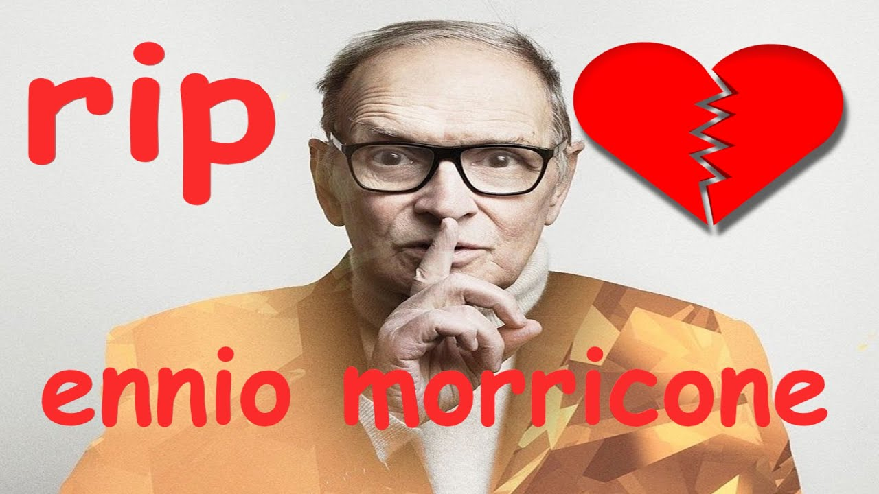 RIP 💔 ennio morricone  Best moments 1946 – 2020 💔💔