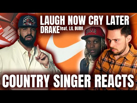 Country Singer Reacts To Drake Laugh Now Cry Later feat. Lil Durk