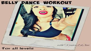 Belly Dance/Bollywood (AB) Workout FOR ALL LEVELS @KeairaLaShae