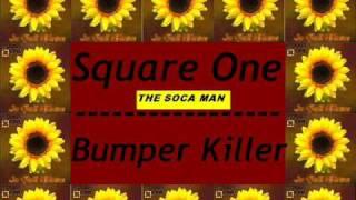 Square One - Bumper Killer [SOCA]