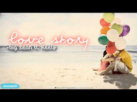 Big Sean Ft. Keely- Love Story