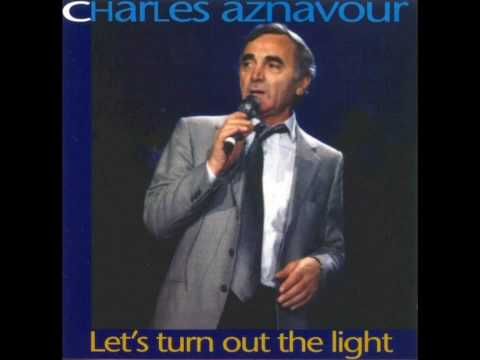 Charles Aznavour        -           You've Got To Learn    ( Il Faut Savoir )