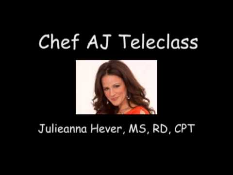 Chef AJ Teleclass with Julieanna Hever, MS, RD, CPT