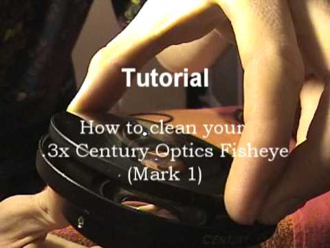 How To Clean Your .3x Century Optics Fisheye (Mark 1)