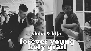 Sloba i Kija | Forever Young/Holy Grail