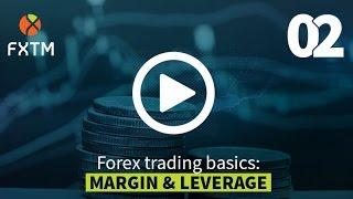 02 MARGIN & LEVERAGE | FXTM Forex Education