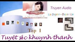 Tuyệt Sắc Khuynh Thành -Tập 1-Phi  Yên -Truyện Audio Lê Duyên- Duyên Lê thumbnail