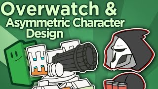 Overwatch and Asymmetric Character Design - The Challenge of Varied Playstyles - Extra Credits