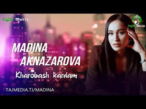 Мадина Акназарова - Харобаш кардам Madina Aknazarova