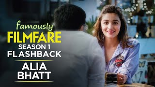 Alia Bhatt interview about love, life & the movies | Famously Filmfare Season 1 | Filmfare Throwback
