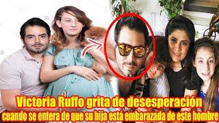 Victoria Ruffo grita de desesperación cuando se entera de que su hija está embarazada de este hombre