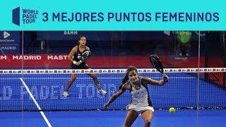 Los 3 Mejores Puntos Femeninos del Estrella Damm Madrid Master 2019 | World Padel Tour