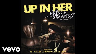Prince Swanny - Up in Her (Art Track)