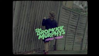 "Dropkick Murphys ""Middle Finger"" (Music Video)"