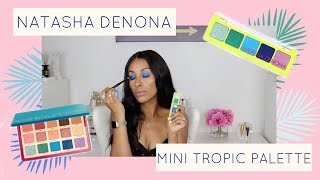 NATASHA DENONA Mini Tropic Eyeshadow Palette REVIEW
