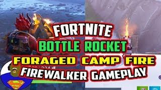 FORTNITE BOTTLE ROCKETS, FORAGED CAMP FIRE AND FIREWALKER SKIN GAMEPLAY