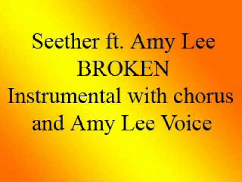 Seether feat Amy Lee  Broken  Karaoke  instrumental with chorus and Amy Lees Voice