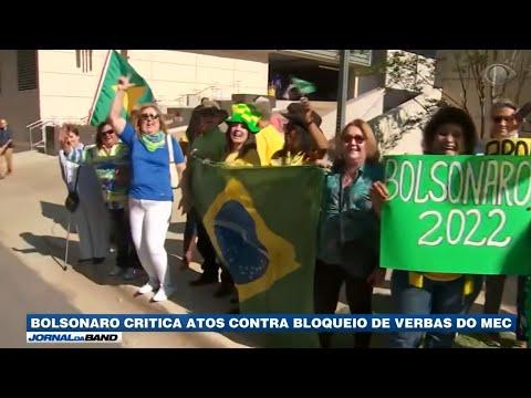 Bolsonaro critica atos contra corte de verbas do MEC