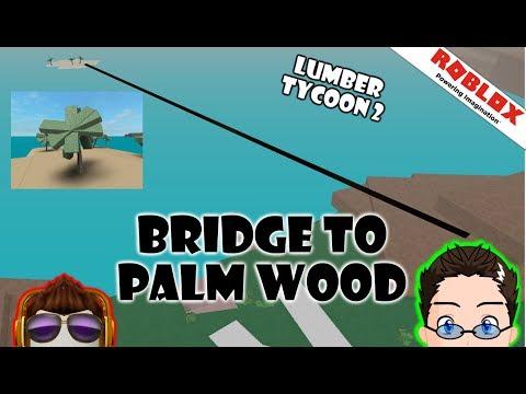 Roblox - Lumber Tycoon 2 - Building bridge to Palms with doors