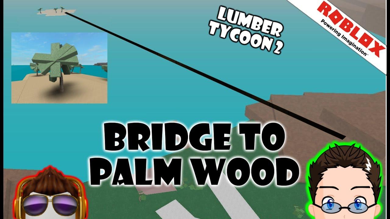 Roblox - Lumber Tycoon 2 - Building bridge to Palms with doors & Roblox - Lumber Tycoon 2 - Building bridge to Palms with doors - YouTube