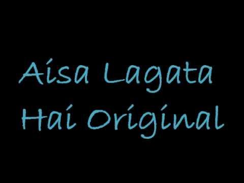 Aisa Lagata Hai (Original)