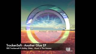 002 Trockensaft ft Ashley Slater - Music is The Answer [Witty Tunes]