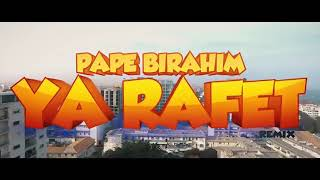 Pape birahim Ya rafet nouveau clip
