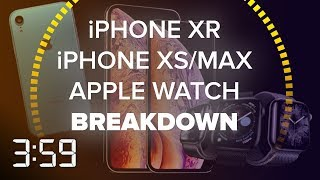 Our big iPhone XR, XS, XS Max, Apple Watch breakdown (The 3:59, Ep. 457)