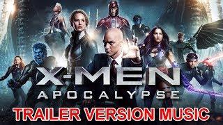 X-MEN : APOCALYPSE Trailer Music Version | Official Movie Soundtrack Theme Song