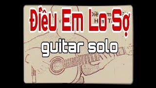 Điều Em Lo Sợ - Hiền Thục ( guitar solo )