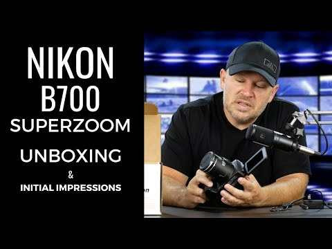 Nikon B700 Unboxing & Initial Impressions