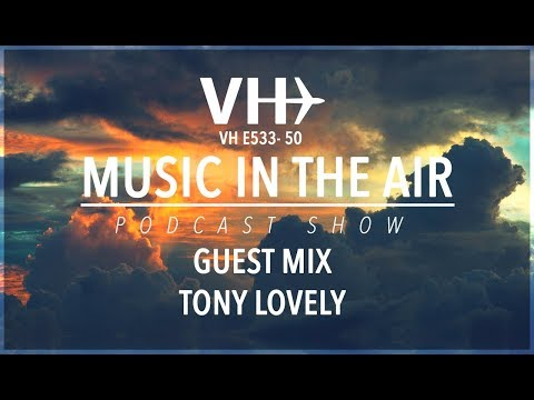 PodcastShow | Music in the Air VHE533-50 - w/ Tony Lovely