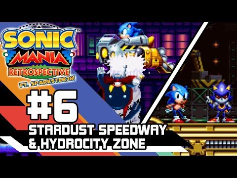 Sonic Mania Retrospective Ft. Sparkster 28 - Part 6 - Stardust Speedway & Hydrocity Zone | Car Wash